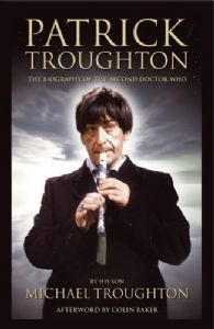 Patrick Troughton by & signed by Michael Troughton (Hard Back)